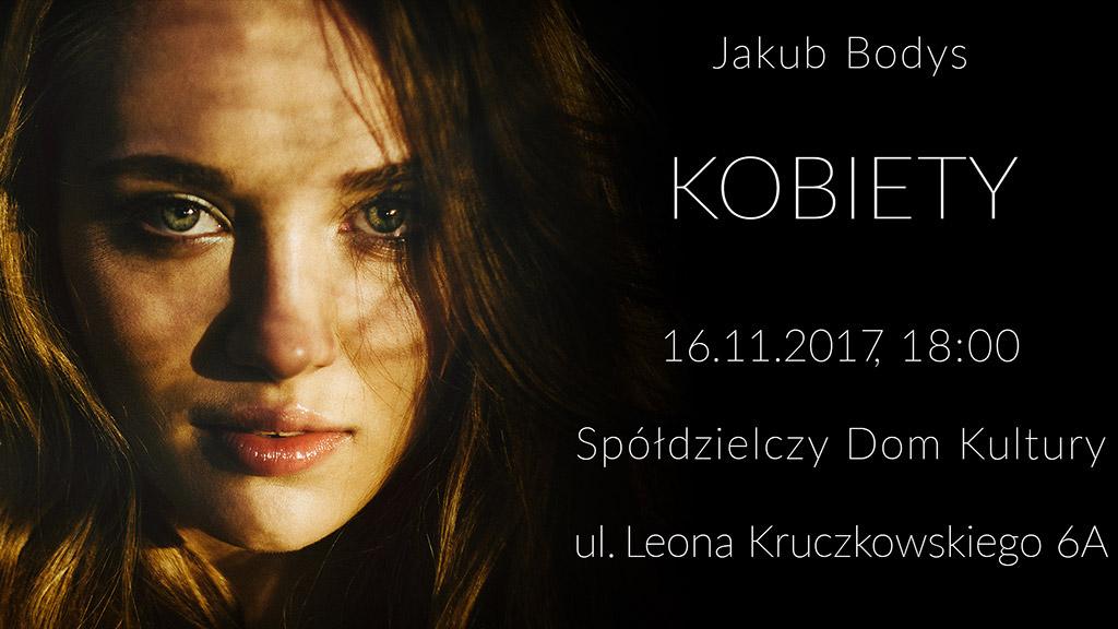 """Patronujemy kolejnej wystawie - Jakub Bodys: """"Kobiety"""""""